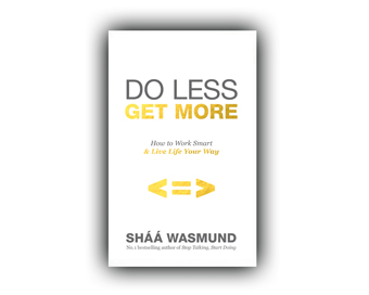 how to get more do less